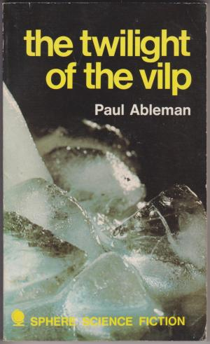 The Twilight of the Vilp, by Paul Ableman