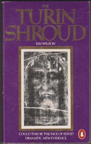 The Turin Shroud, by Ian Wilson