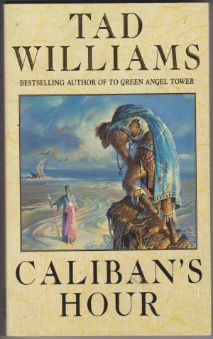 Caliban's Hour, by Tad Williams