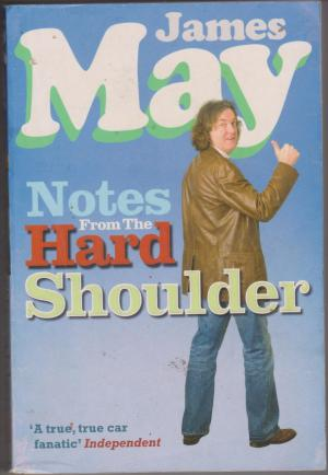 Notes From the Hard Shoulder, by James May