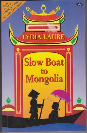 Slow Boat to Mongolia, by Lydia Laube