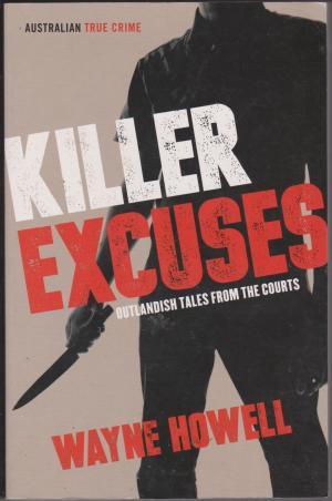 Killer Excuses, by Wayne Howell