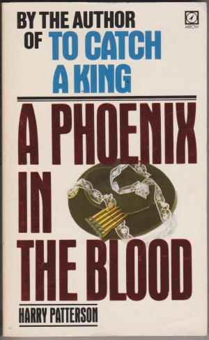 A Phoenix in the Blood, by Harry Patterson (Jack Higgins)