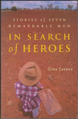 In Search of Heroes, by Gina Lennox