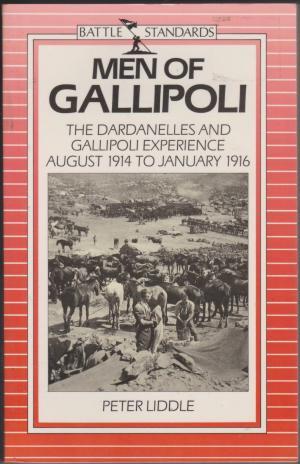 Men of Gallipoli, by Peter Liddle
