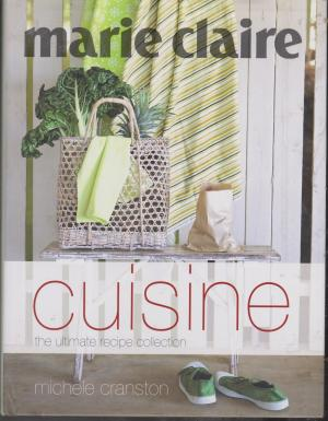 Marie Clare Cuisine, by Michele Cranston