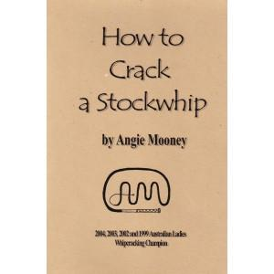 How to Crack a Stockwhip by Angie Mooney
