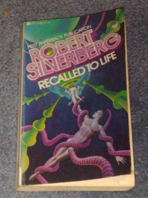 Recalled to Life, by Robert Silverberg