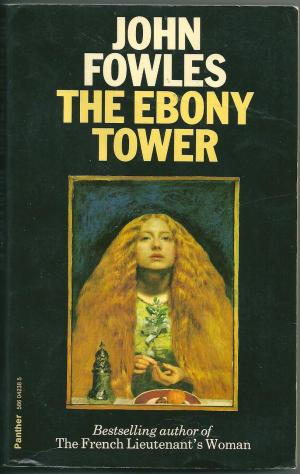 The Ebony Tower, by John Fowles