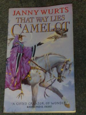 That Way Lies Camelot, by Janny Wurts