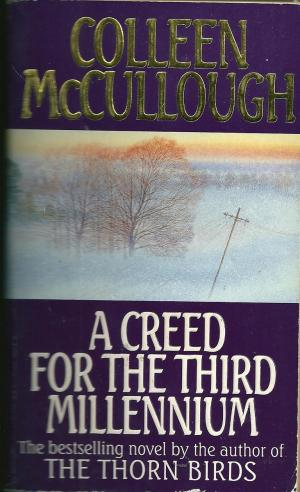 A Creed For the Third Millennium, by Colleen McCullough