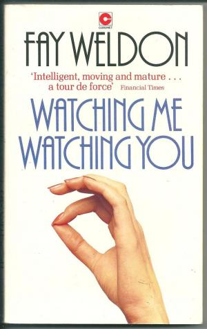 Watching Me Watching You, by Fay Weldon
