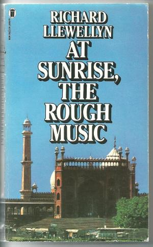 At Sunrise, The Rough Music, by Richard Llewellyn