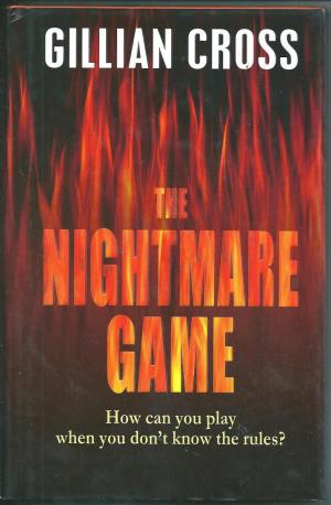 The Nightmare Game, by Gillian Cross. 1st HC/DJ