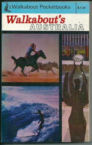 Walkabout's Australia, edited by A T Bolton
