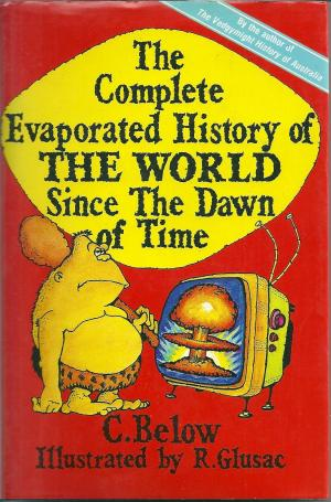 The Complete Evaporated History of the World Since the Dawn of Time