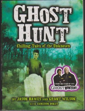 Ghost Hunt, by Jason Hawes & Grant Wilson