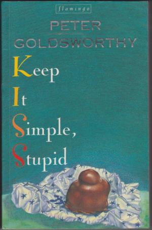 Keep It Simple, Stupid, by Peter Goldsworthy