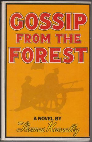 Gossip From the Forest, by Thomas Keneally