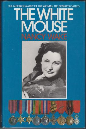 The White Mouse, by Nancy Wake. Signed