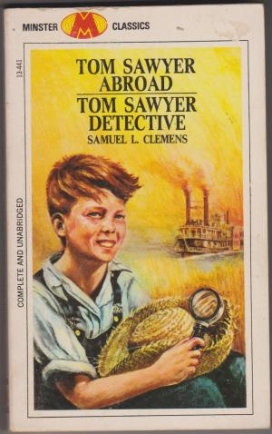 Tom Sawyer Abroad & Detective, by Samuel L Clemens (Mark Twain