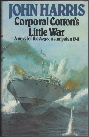 Corporal Cotton's Little War, by John Harris
