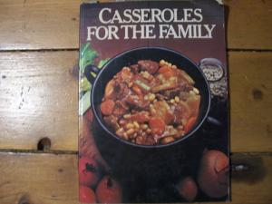 Casseroles for the family cook book
