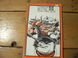 Cooking Better Electrically Cook Book