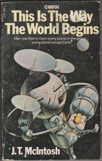 This is the Way the World Begins, by J T McIntosh