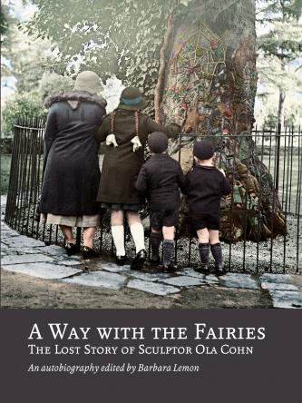 A Way With The Fairies, The Lost Story of Ola Cohn
