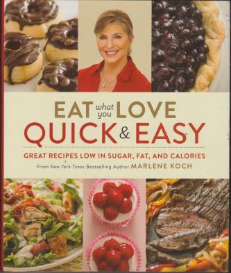 Eat What You Love: Quick & Easy, by Marlene Koch