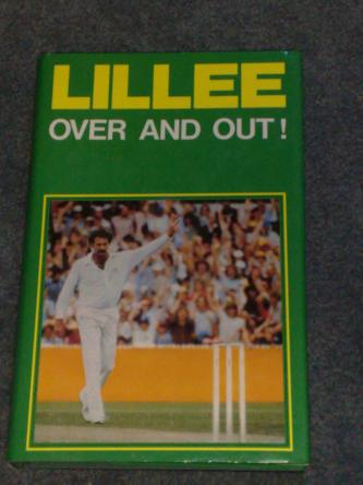 Lillee Over and Out! by Dennis Lillee
