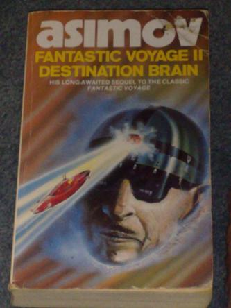 Fantastic Voyage 2: Destination Brain, by Isaac Asimov