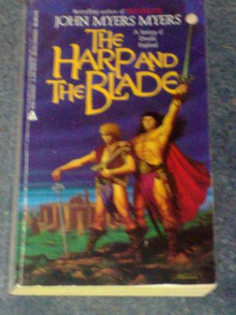 The Harp and the Blade, by John Myers Myers