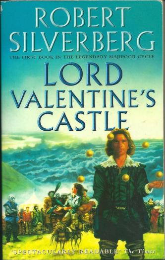 Lord Valentine's Castle, by Robert Silverberg