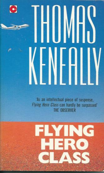 Flying Hero Class, by Thomas Keneally