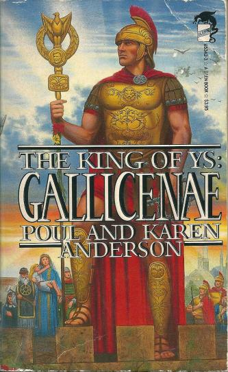 The King of Ys: Gallicenae, by Poul and Karen Anderson