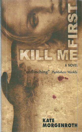 Kill Me First, by Kate Morgenroth