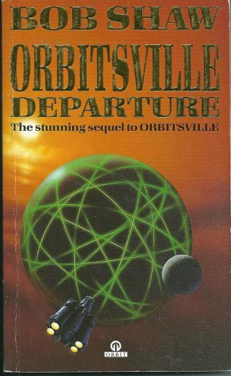 Orbitsville Departure, by Bob Shaw