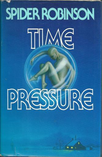 Time Pressure, by Spider Robinson. 1st HC/DJ