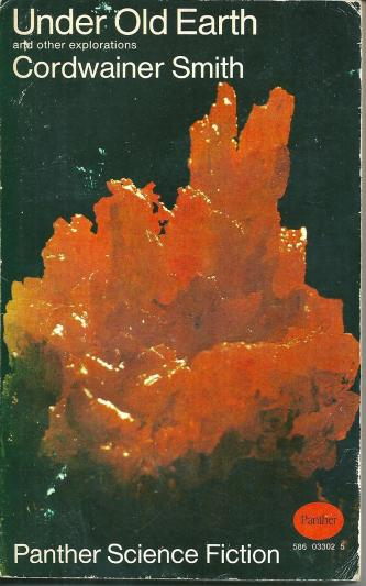 Under Old Earth and other explorations, by Cordwainer Smith