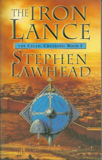 The Iron Lance, by Stephen Lawhead